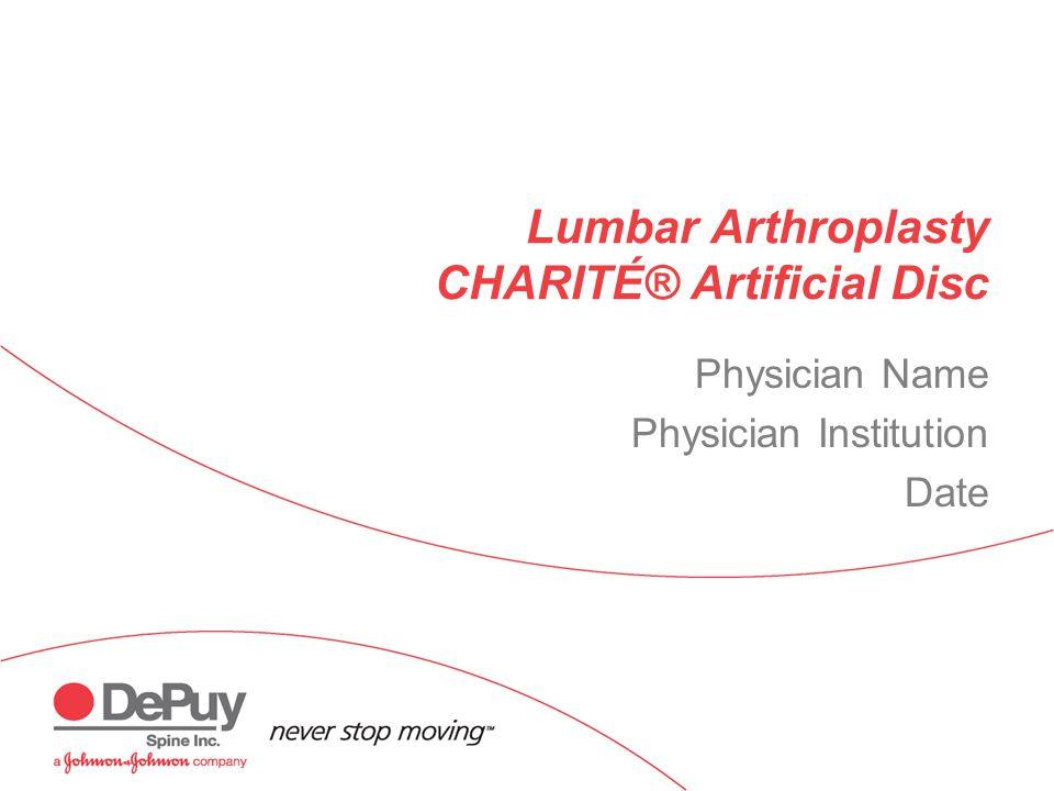 Lumbar Arthroplasty CHARITÉ® Artificial Disc