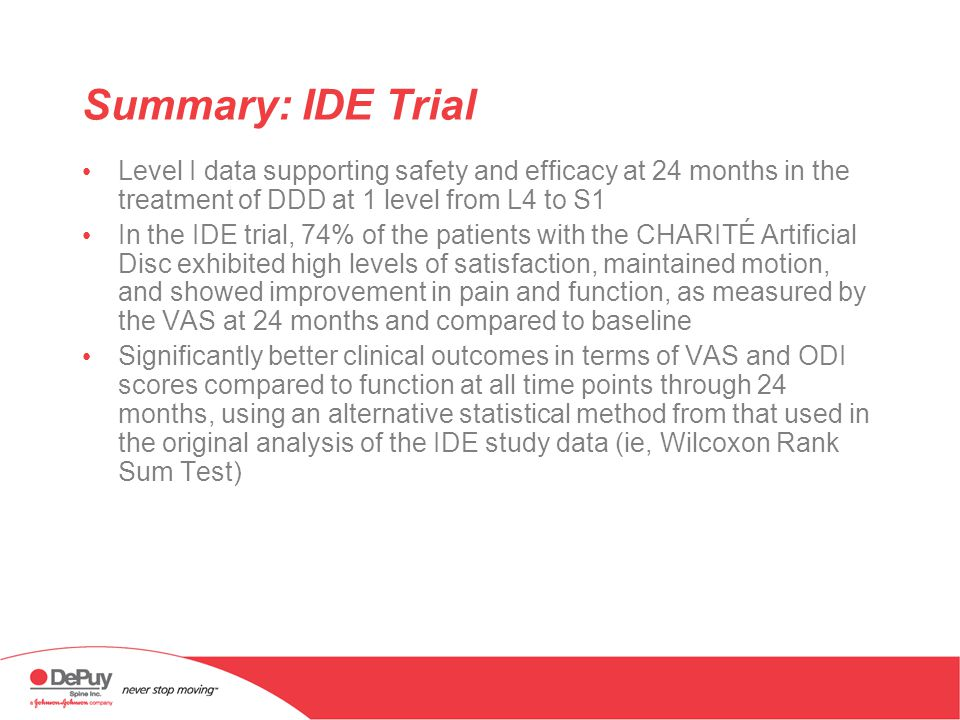 Summary: IDE Trial Level I data supporting safety and efficacy at 24 months in the treatment of DDD at 1 level from L4 to S1.