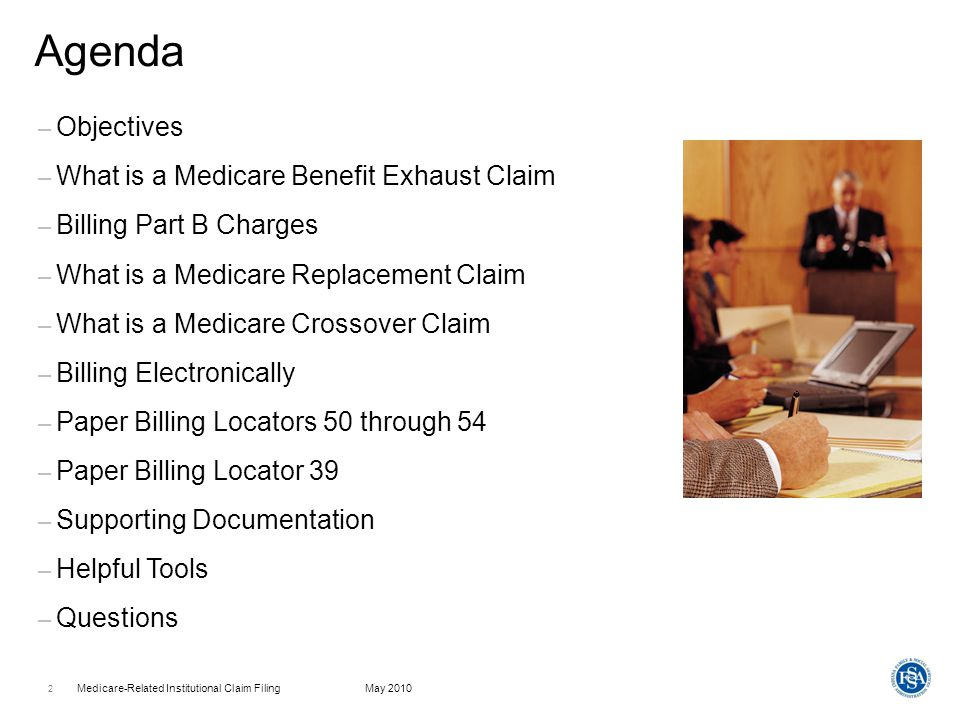 Agenda Objectives What is a Medicare Benefit Exhaust Claim