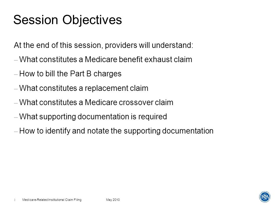 Session Objectives At the end of this session, providers will understand: What constitutes a Medicare benefit exhaust claim.