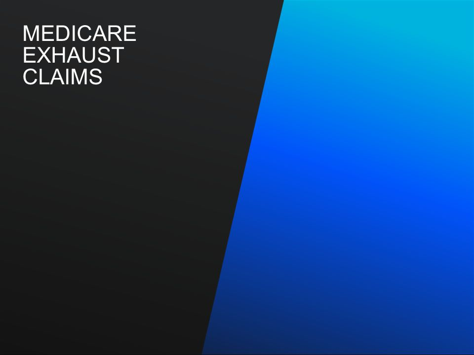 MEDICARE EXHAUST CLAIMS