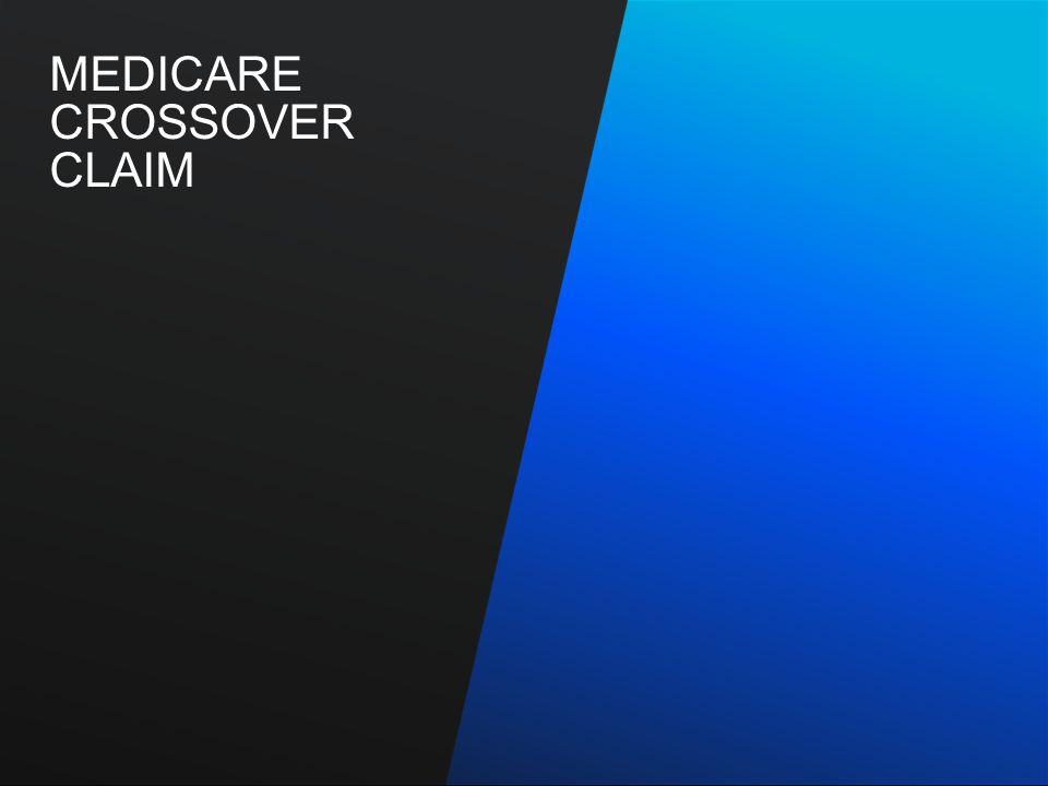 MEDICARE CROSSOVER CLAIM