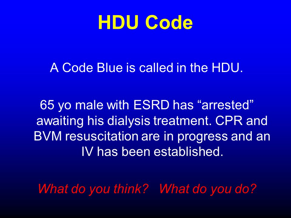 HDU Code A Code Blue is called in the HDU.
