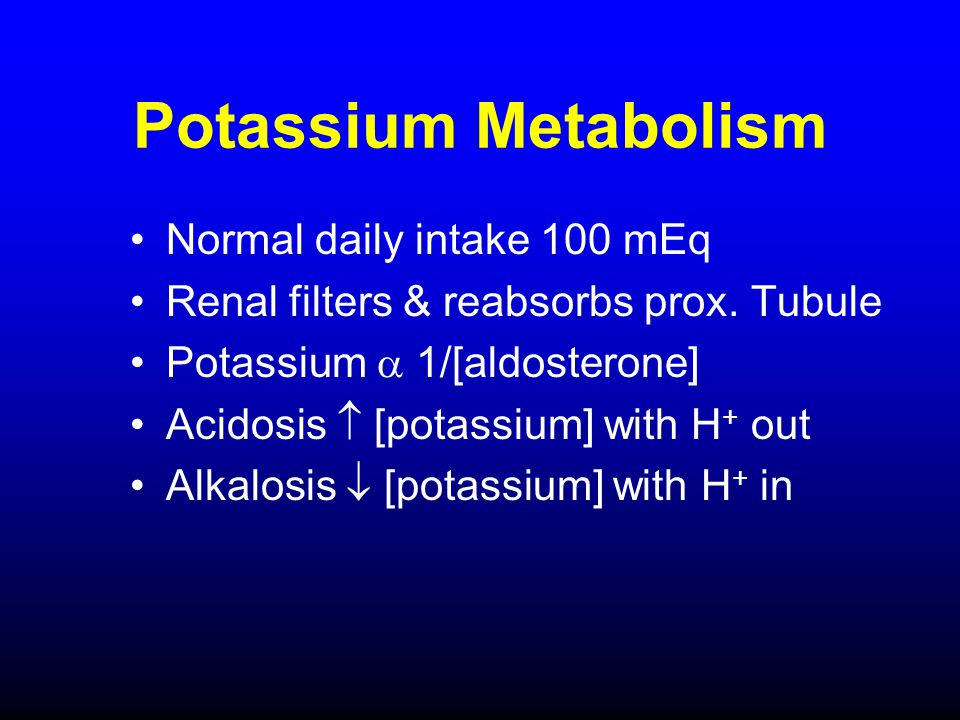Potassium Metabolism Normal daily intake 100 mEq