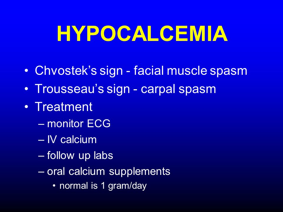 HYPOCALCEMIA Chvostek's sign - facial muscle spasm