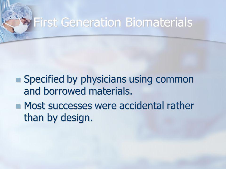 First Generation Biomaterials