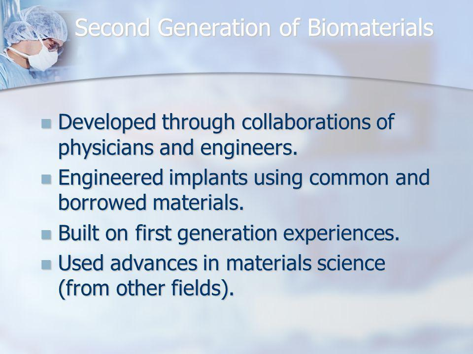 Second Generation of Biomaterials