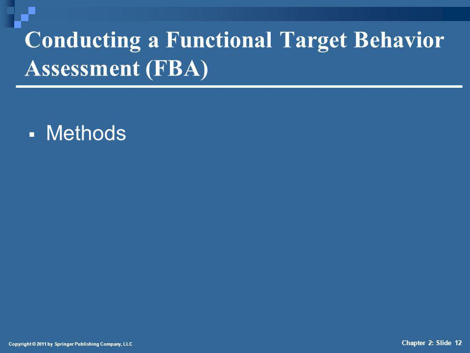 4/1/2017 The Purpose of an FBA. To determine environmental function(s) of target behavior(s).