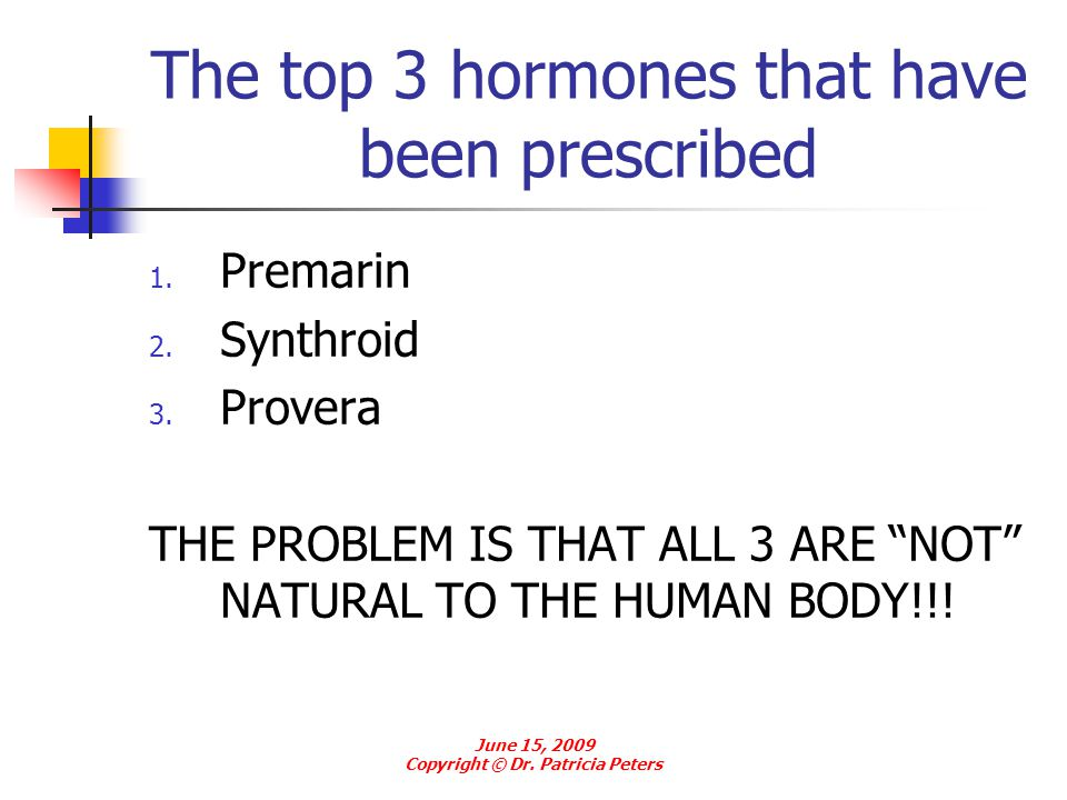The top 3 hormones that have been prescribed