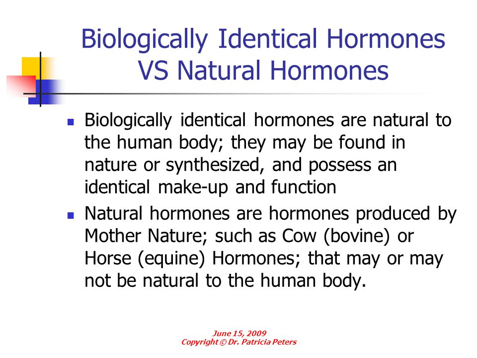 Biologically Identical Hormones VS Natural Hormones