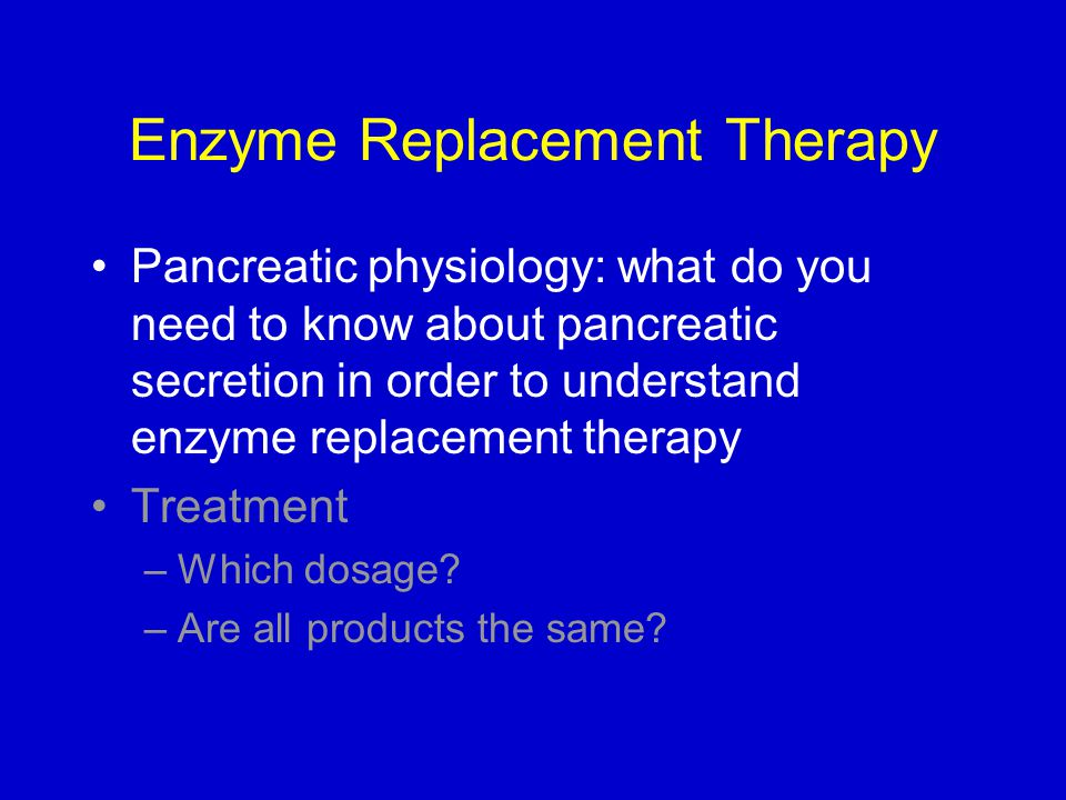 Enzyme Replacement Therapy