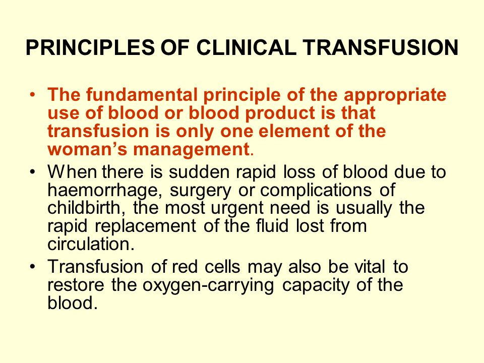 PRINCIPLES OF CLINICAL TRANSFUSION