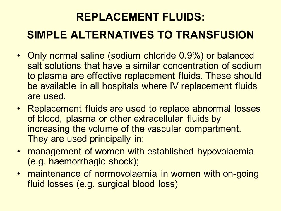 REPLACEMENT FLUIDS: SIMPLE ALTERNATIVES TO TRANSFUSION