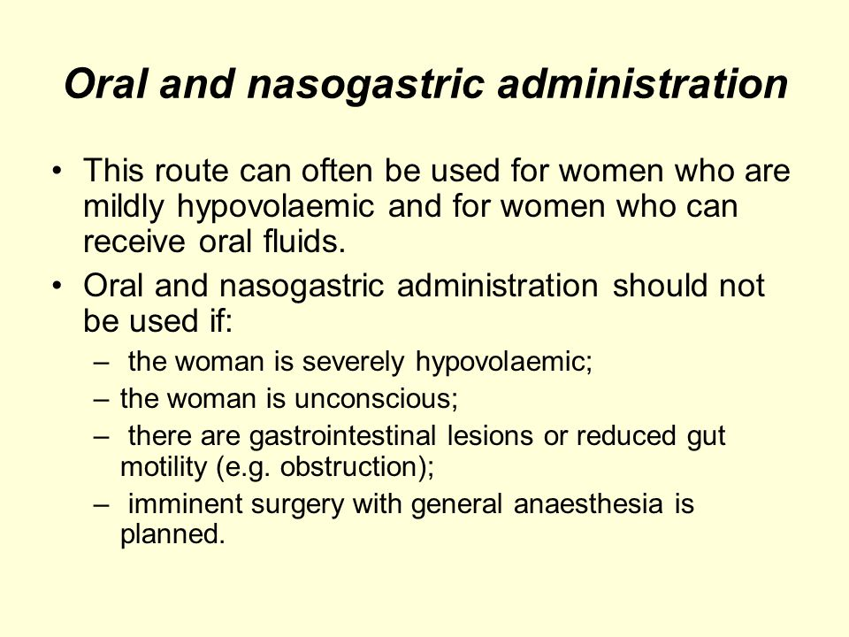 Oral and nasogastric administration