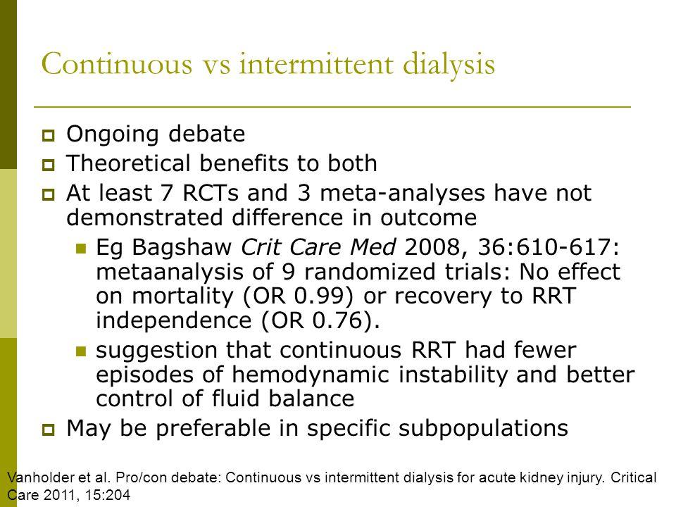 Continuous vs intermittent dialysis