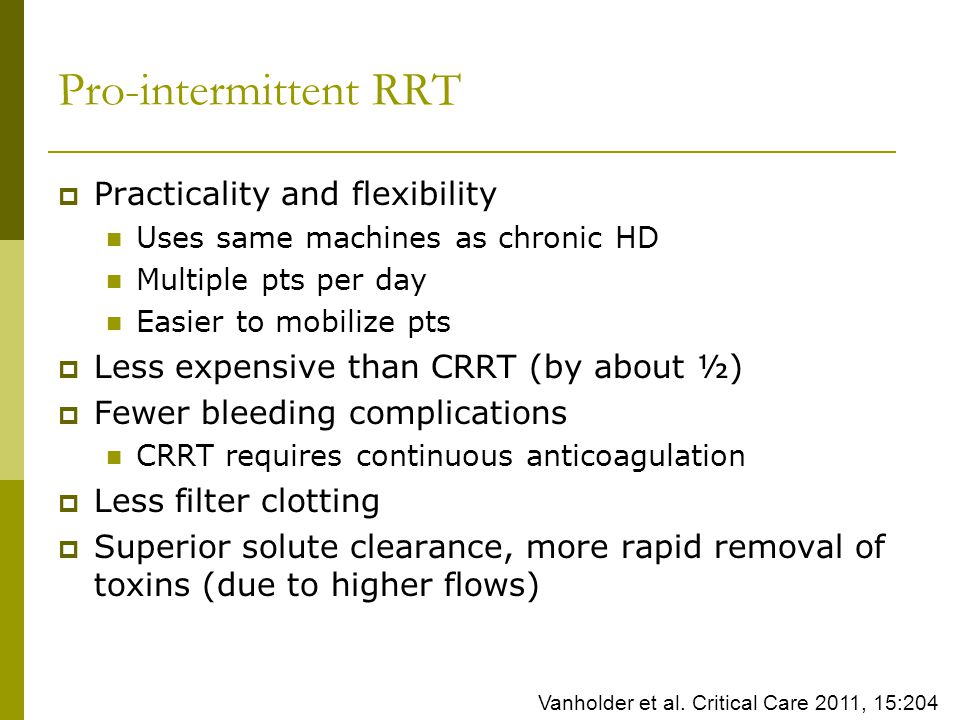 Pro-intermittent RRT Practicality and flexibility