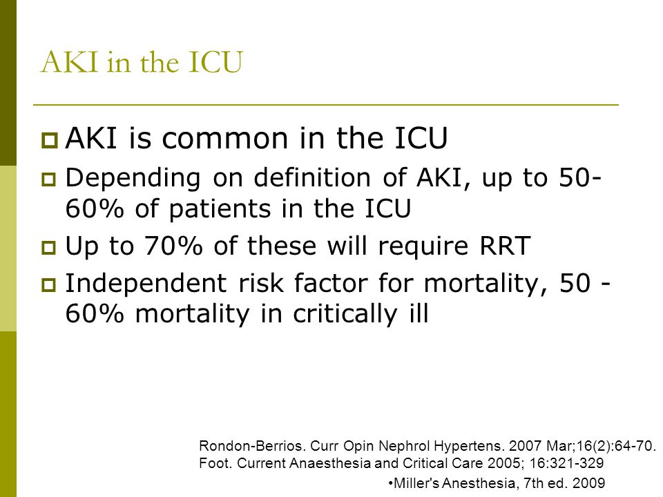 AKI in the ICU AKI is common in the ICU