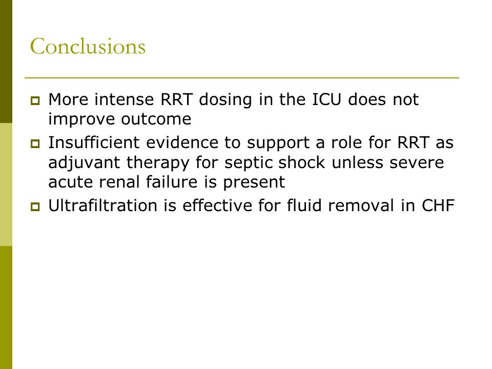 Conclusions More intense RRT dosing in the ICU does not improve outcome.