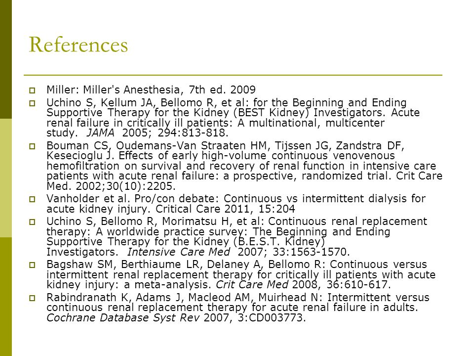 References Miller: Miller s Anesthesia, 7th ed. 2009