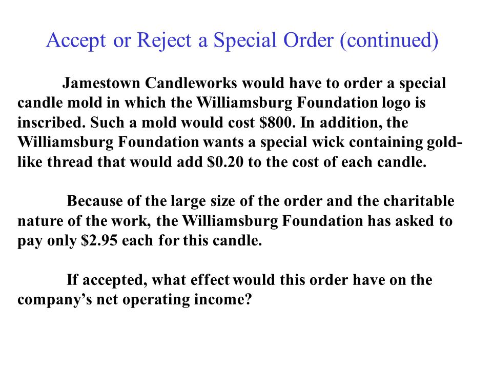 Accept or Reject a Special Order (continued)