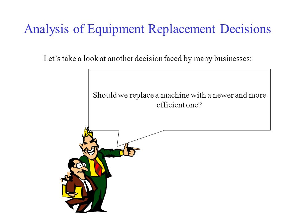 Analysis of Equipment Replacement Decisions