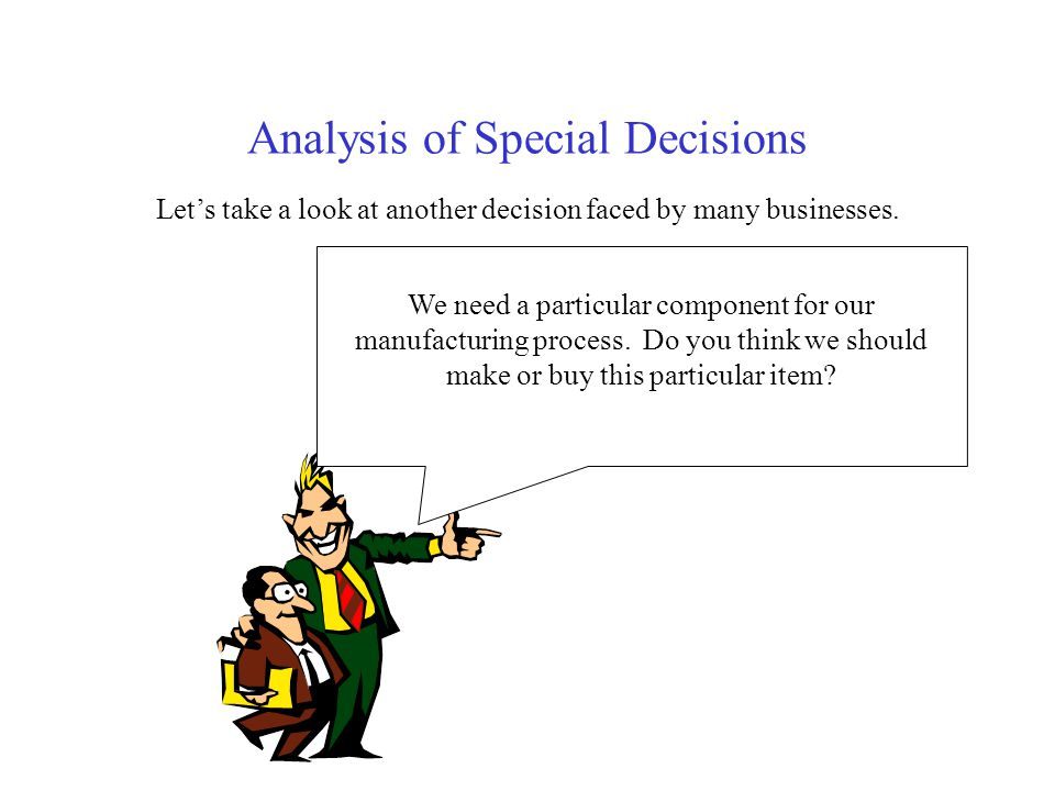 Analysis of Special Decisions