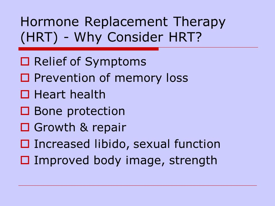Hormone Replacement Therapy (HRT) - Why Consider HRT