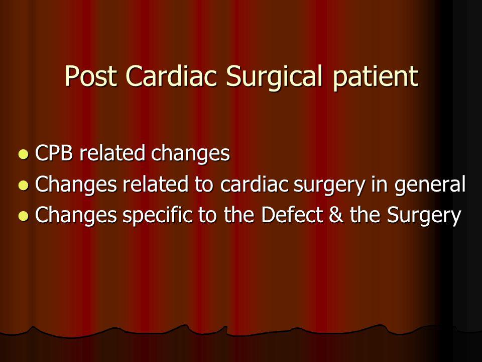 Post Cardiac Surgical patient