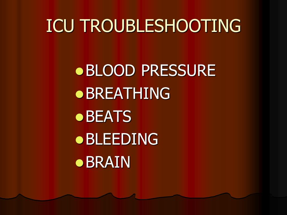 ICU TROUBLESHOOTING BLOOD PRESSURE BREATHING BEATS BLEEDING BRAIN