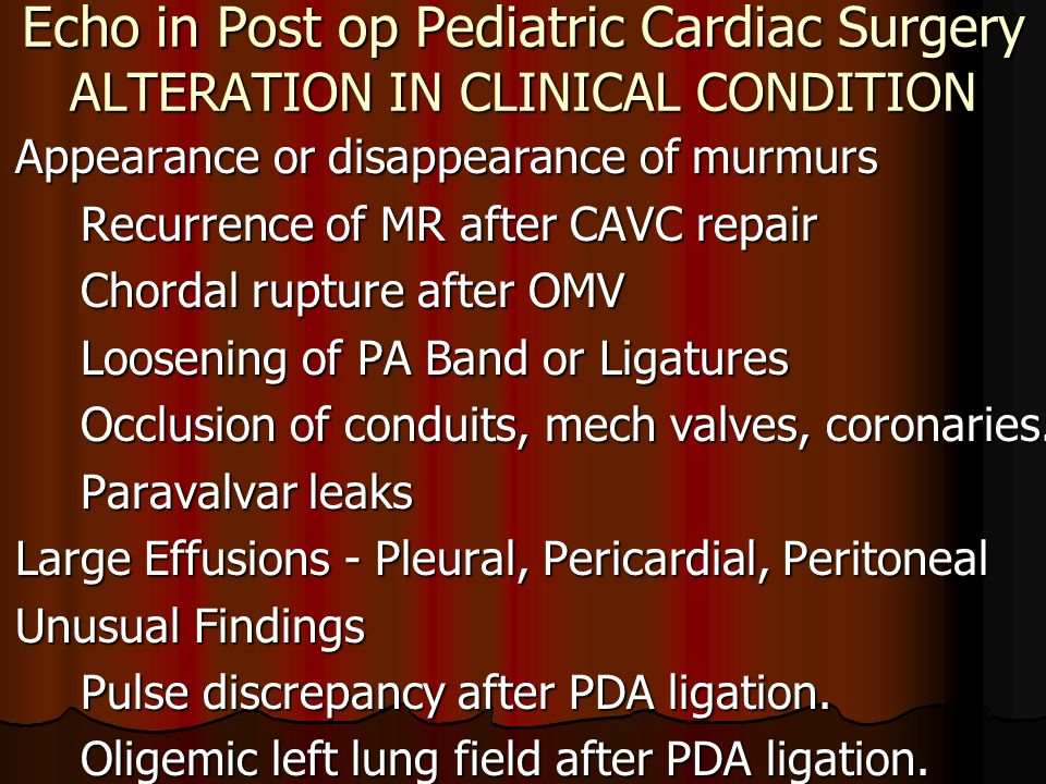 Echo in Post op Pediatric Cardiac Surgery ALTERATION IN CLINICAL CONDITION