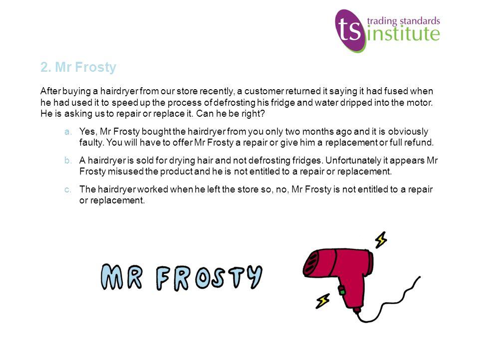2. Mr Frosty