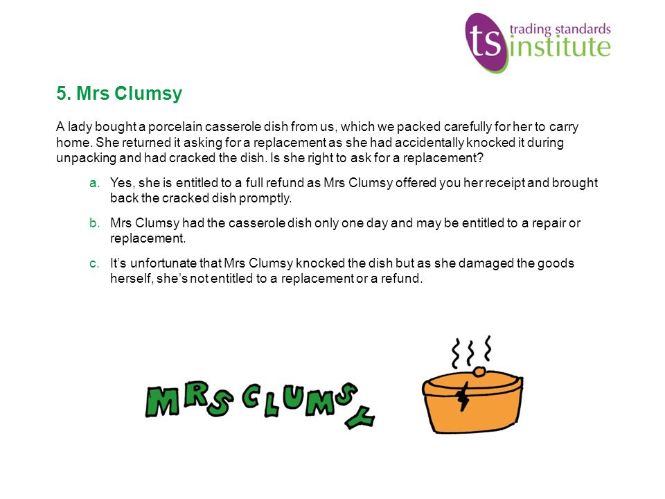 5. Mrs Clumsy