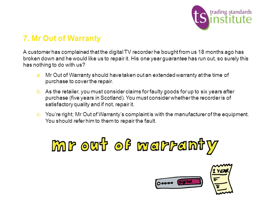 7. Mr Out of Warranty