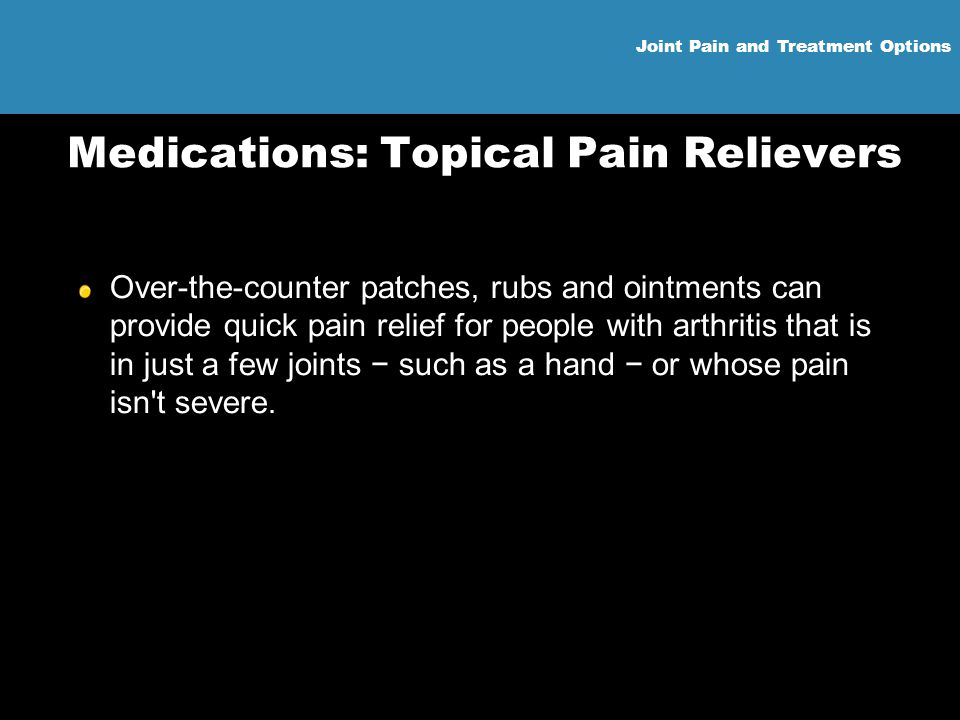 Medications: Topical Pain Relievers