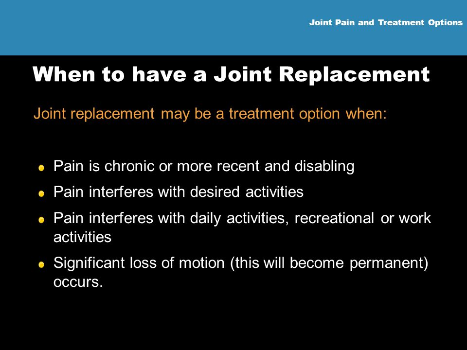 When to have a Joint Replacement