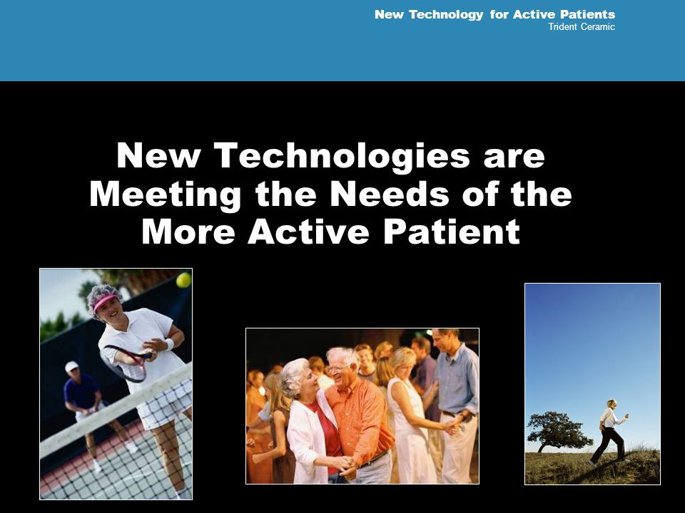 New Technologies are Meeting the Needs of the More Active Patient