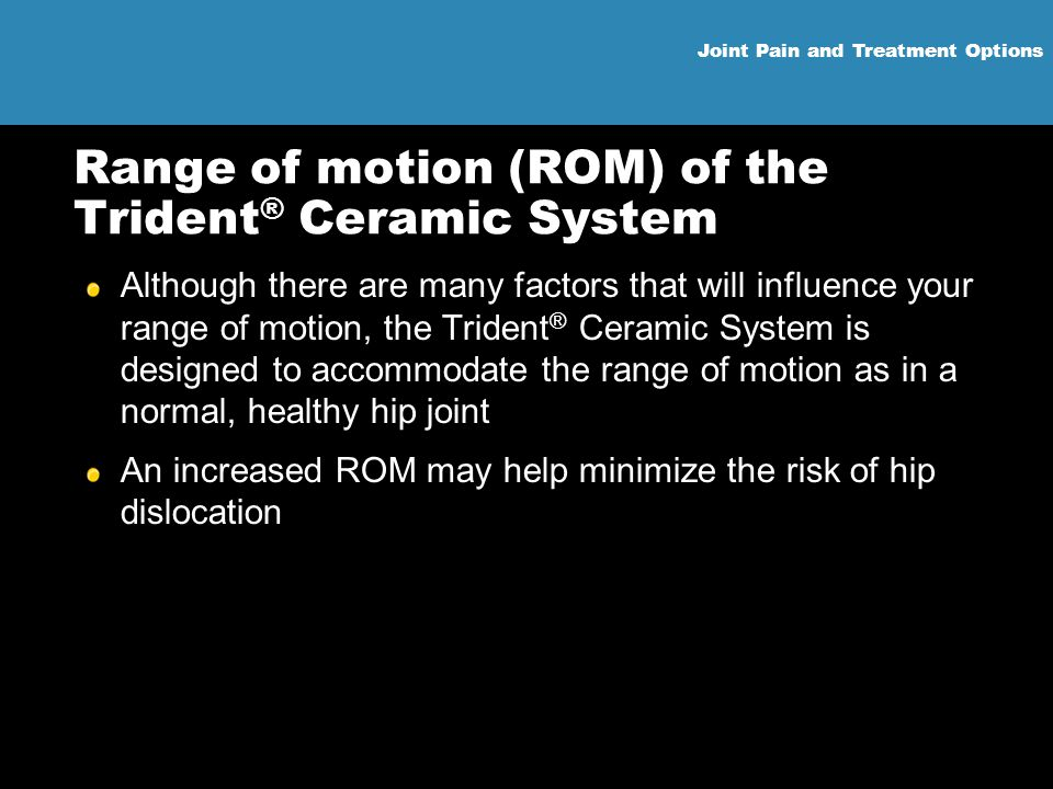 Range of motion (ROM) of the Trident® Ceramic System