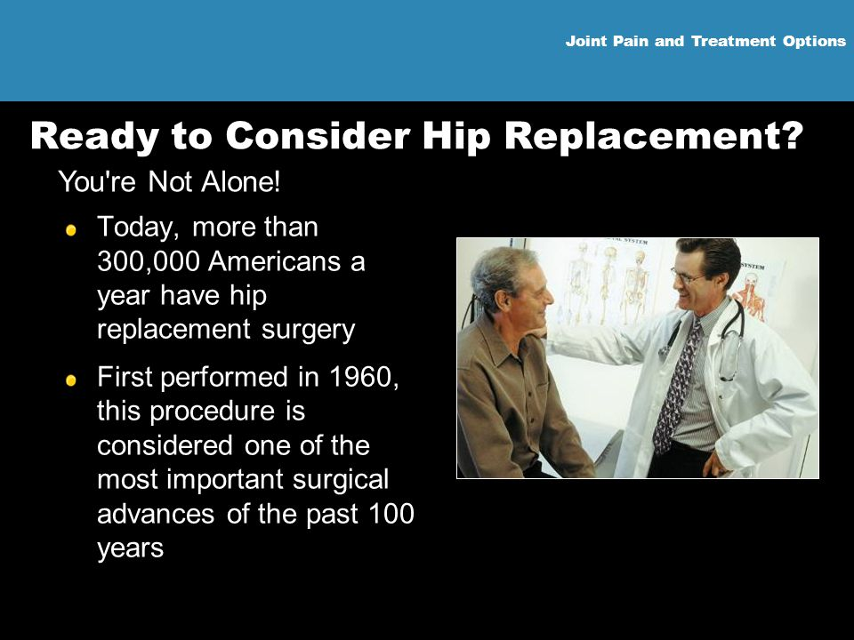 Ready to Consider Hip Replacement