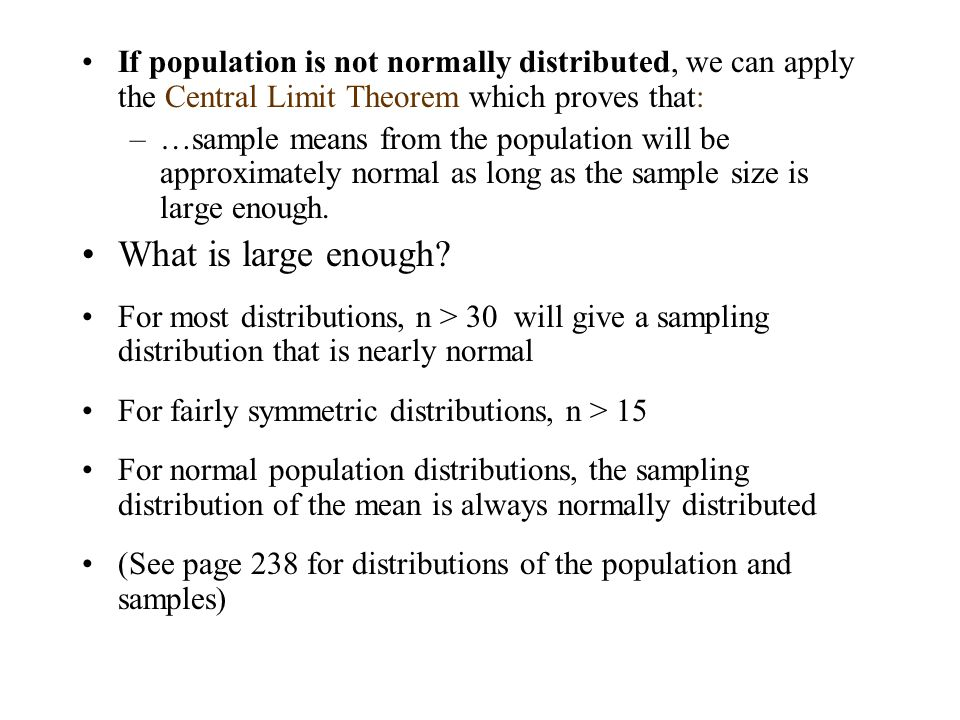 If population is not normally distributed, we can apply the Central Limit Theorem which proves that: