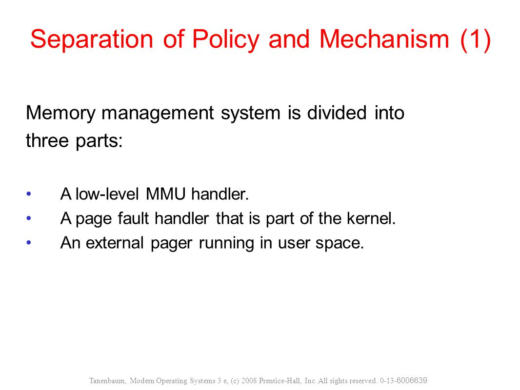 Separation of Policy and Mechanism (1)