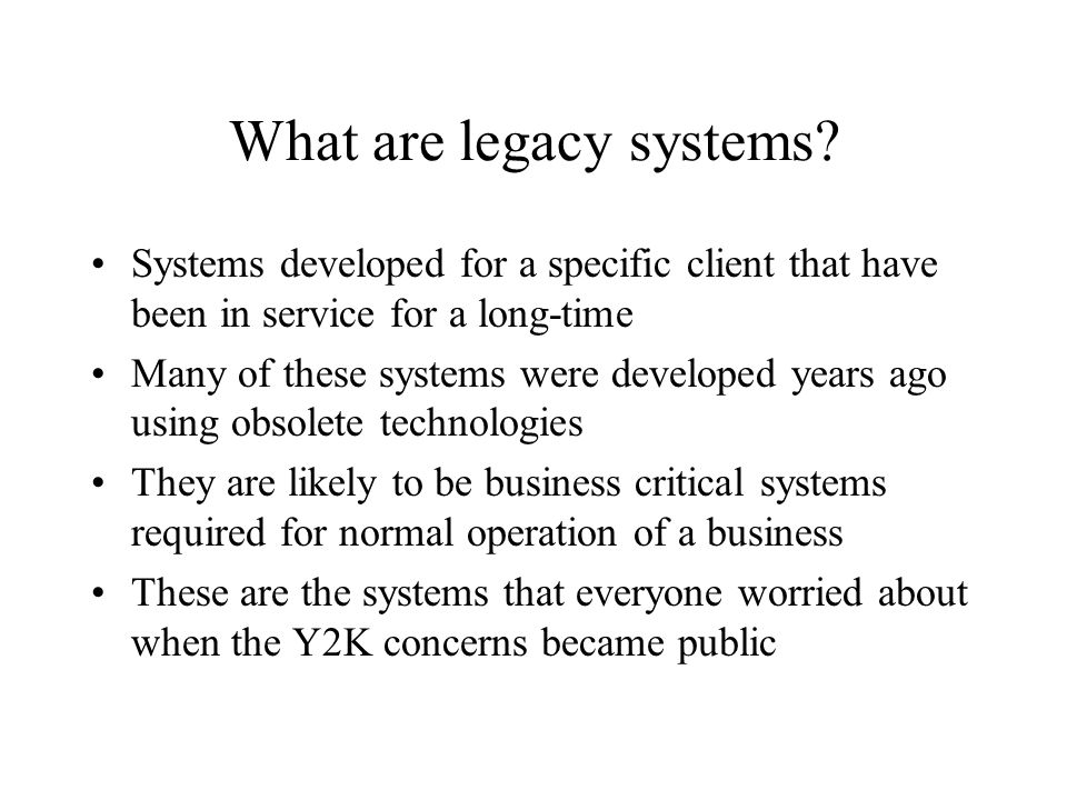 What are legacy systems