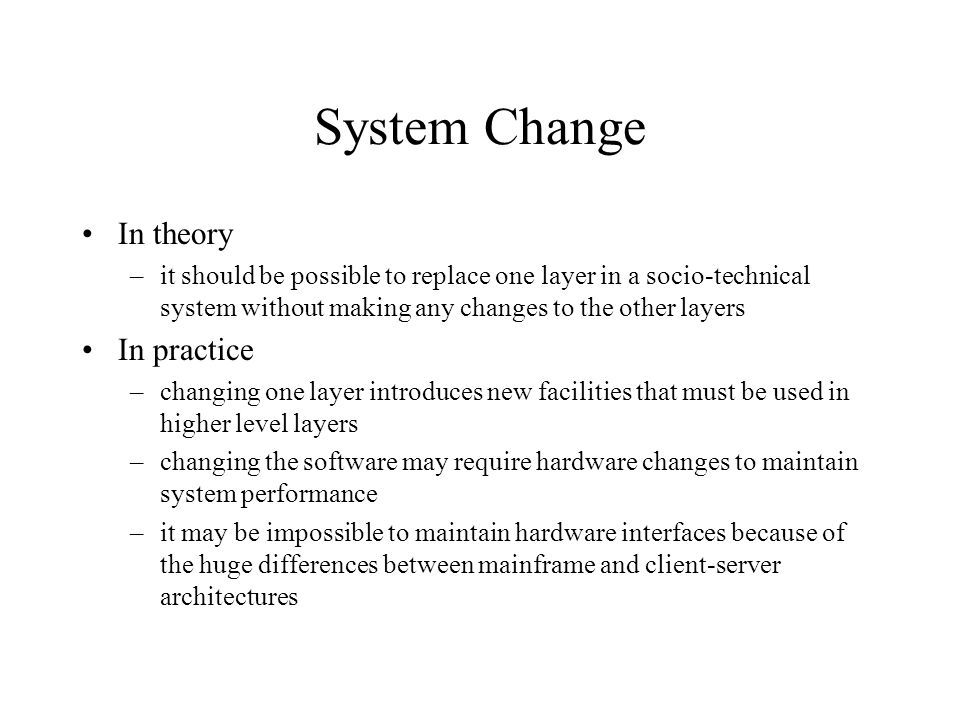 System Change In theory In practice