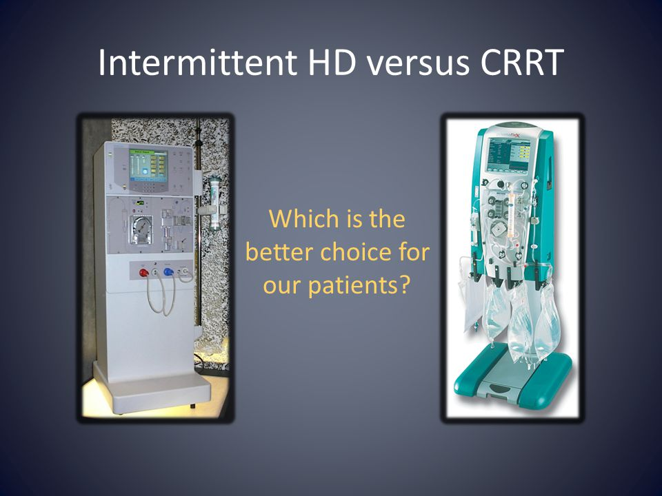 Intermittent HD versus CRRT