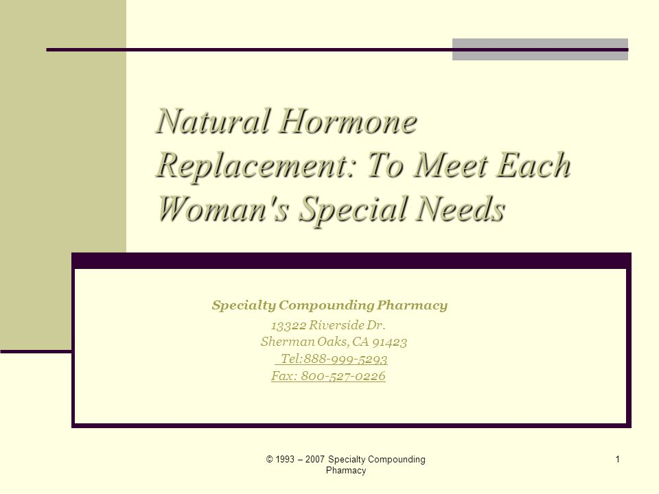 Natural Hormone Replacement: To Meet Each Woman s Special Needs