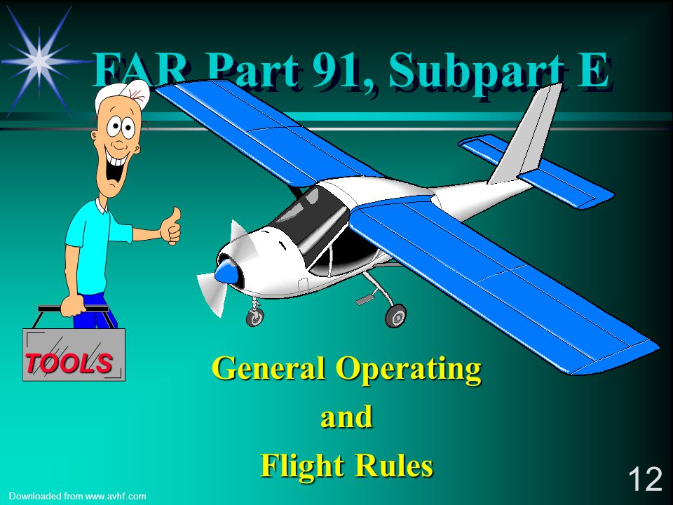 FAR Part 91, Subpart E General Operating and Flight Rules TOOLS