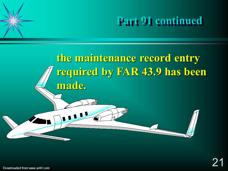 the maintenance record entry required by FAR 43.9 has been made.