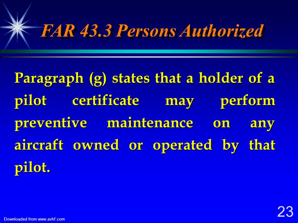 FAR 43.3 Persons Authorized