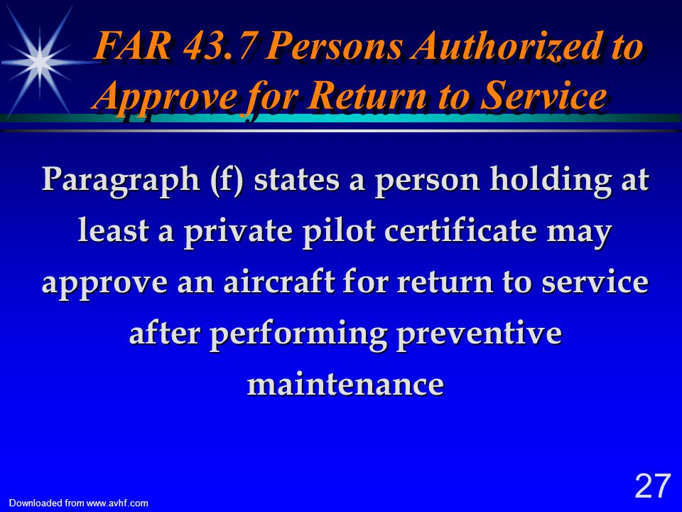 FAR 43.7 Persons Authorized to Approve for Return to Service