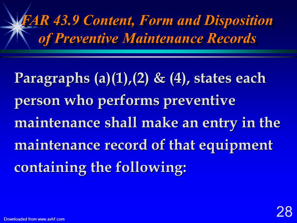 FAR 43.9 Content, Form and Disposition of Preventive Maintenance Records
