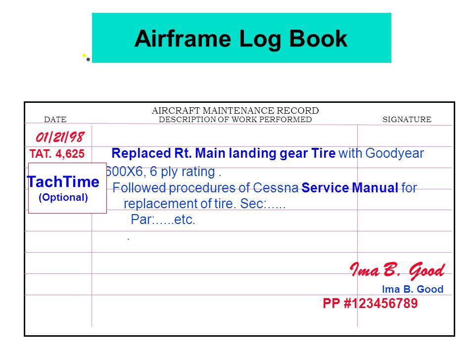 Airframe Log Book . 01/21/98 TachTime Ima B. Good